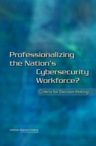 Professionalizing the Nation's Cybersecurity Workforce?: Criteria for Decision-Making