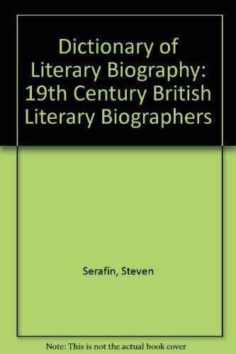 Nineteenth Century British Literary Biographers (Dictionary of Literary Biography, Band 144)