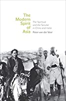 The Modern Spirit of Asia: The Spiritual and the Secular in China and India