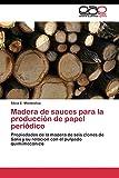 Madera de sauces para la producción de papel periódico: Propiedades de la madera de seis clones de Salix y su relación con el pulpado quimimecánico