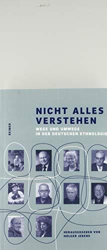 Nicht alles verstehen: Wege und Umwege in der deutschen Ethnologie