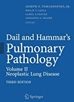 Dail and Hammar's Pulmonary Pathology: Volume II: Neoplastic Lung Disease by Unknown(2008-07-10)