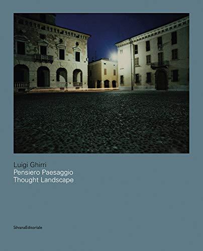 Luigi Ghirri. Pensiero paesaggio. Ediz. italiana e inglese: Thought Landscapes