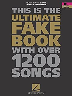 The Ultimate Fake Book: B-Flat Edition
