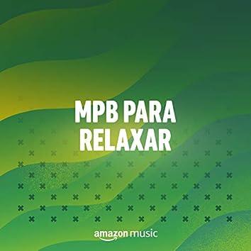 MPB para relaxar