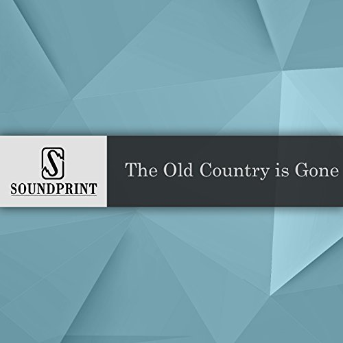 The Old Country Is Gone audiobook cover art