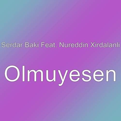 Serdar Baki feat. Nureddin Xirdalanli