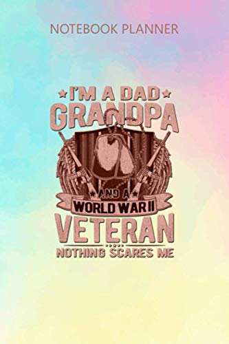 Notebook Planner A Dad Grandpa WW2 Veteran Nothing Scares Me Grandfather Gift...