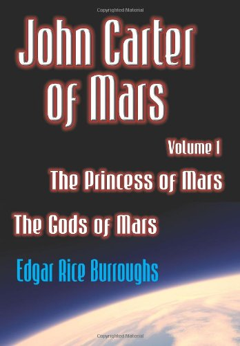 Download John Carter of Mars Vol. 1: The Princess of Mars / The Gods of Mars 1438260814