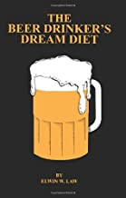 The Beer Drinker's Dream Diet