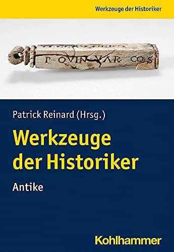 Werkzeuge der Historiker: Antike