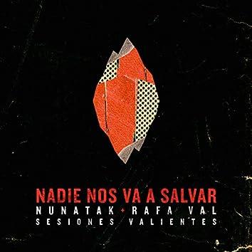 Nadie nos va a salvar (feat. Rafa Val) [Sesiones Valientes] [Acústica]