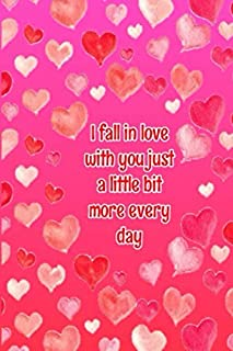 I fall in love with you just a little bit more every day: valentine's day gift for her, mother day's gift, for women: wife...