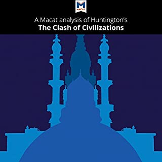 A Macat Analysis of Samuel Huntington's The Clash of Civilizations and the Remaking of World Order cover art