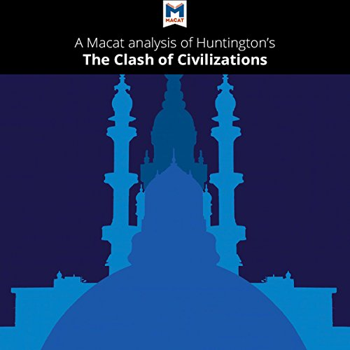 A Macat Analysis of Samuel Huntington's The Clash of Civilizations and the Remaking of World Order audiobook cover art