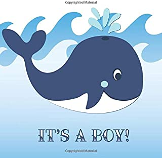 It's A Boy: Whale Baby Shower Guest Book with Wishes & Advice for Parents + BONUS Gift Log Keepsake Picture Pages | Nautical Ocean Theme Blue Aqua Navy