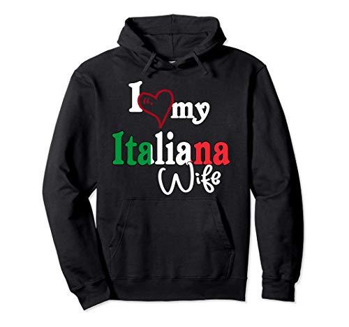 I Love My Italian Wife Artistic Design Italia Felpa con Cappuccio