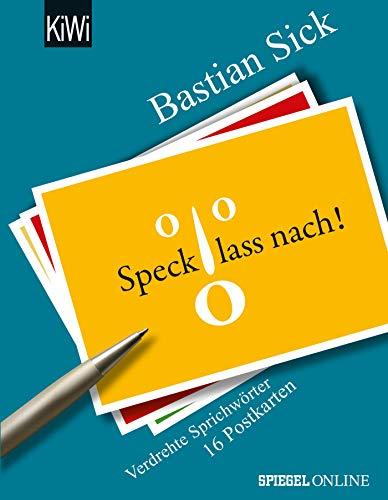 Speck, lass nach!: Verdrehte Sprichwörter - 16 Postkarten