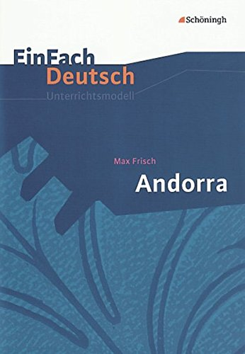 EinFach Deutsch Unterrichtsmodelle: Max Frisch: Andorra: Klassen 8 - 10