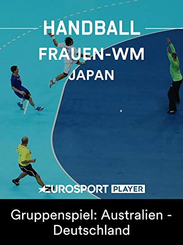 Handball:Frauen-WM2019 in Japan - Gruppenspiel:Australien - Deutschland