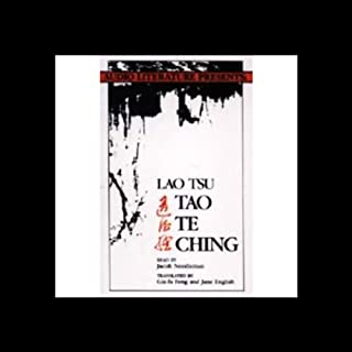 Tao Te Ching                   By:                                                                                                                                 Lao Tsu (translated by Gia-fu Feng,                                                                                        Jane English)                               Narrated by:                                                                                                                                 Dr. Jacob Needleman                      Length: 2 hrs     39 ratings     Overall 4.6