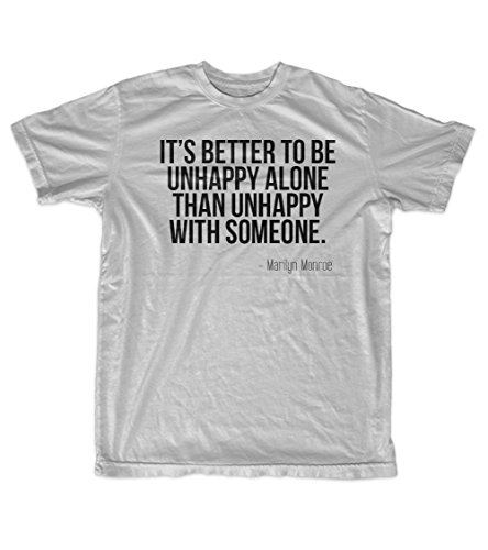 It\'s Better to Be Unhappy Alone Marilyn Monroe Zitat Herren T-Shirt Grau Large