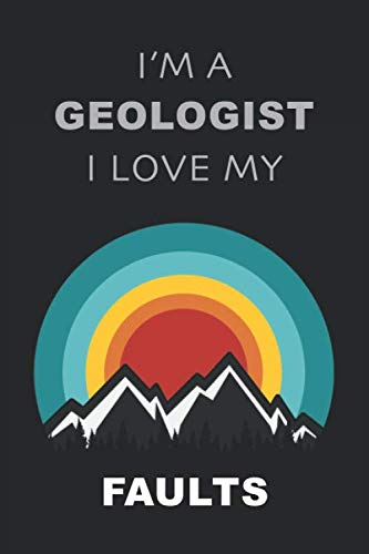 Geologist Notebook Gift: Gag Gift For Geologist, Geology Student, Geology Teacher For Adults, Men an