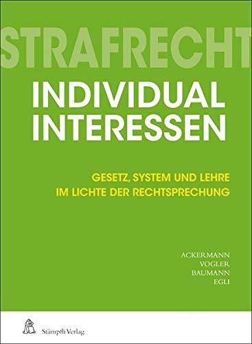 Strafrecht Individualinteressen: Gesetz, System und Lehre im Lichte der Rechtsprechung
