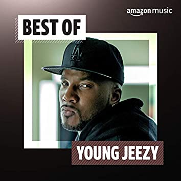 Best of Young Jeezy