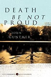 John Gunther: Death Be Not Proud (Paperback); 2007 Edition