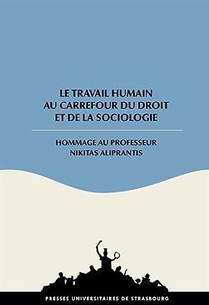 Le travail humain au carrefour du droit et de la sociologie : Hommage au Professeur Nikitas Aliprantis