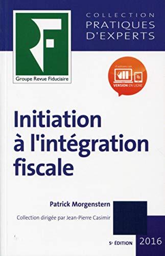 Initiation à l'intégration fiscale 2016 PDF Books