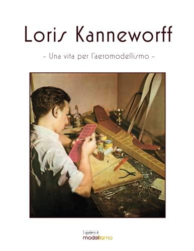 Loris Kanneworff, una vita per l'aeromodellismo
