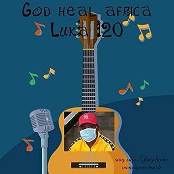 God heal Africa