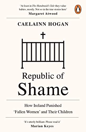 Republic of Shame: Stories from Ireland's Institutions for 'Fallen Women' (English Edition)