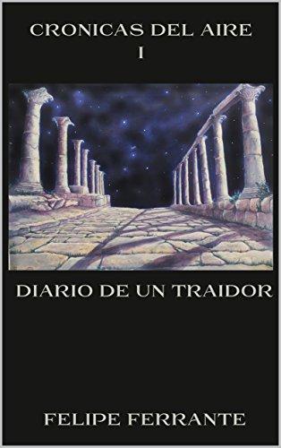 Diario de un traidor. (CRONICAS DEL AIRE nº 1) eBook: Ferrante, Felipe: Amazon.es: Tienda Kindle