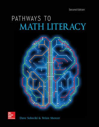 Compare Textbook Prices for Pathways to Math Literacy 2 Edition ISBN 9781260404937 by Sobecki Professor, David,Mercer, Brian A.