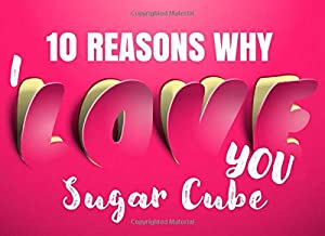 10 Reasons Why I Love You - Sugar Cube: Romantic Nicknames for Boyfriends & Husbands - What I Love About You - Fill In The Blank Book for Him - I Love You Because Prompt Card - Write In List