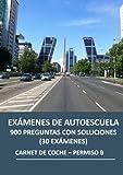 Exámenes de autoescuela - 900 preguntas con soluciones (30 exámenes): Carnet de coche - Permiso B