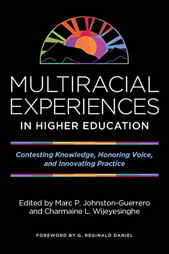 Compare Textbook Prices for Multiracial Experiences in Higher Education: Contesting Knowledge, Honoring Voice, and Innovating Practice  ISBN 9781642670691 by Johnston-Guerrero, Marc P.,Wijeyesinghe, Charmaine L.,Daniel, G. Reginald
