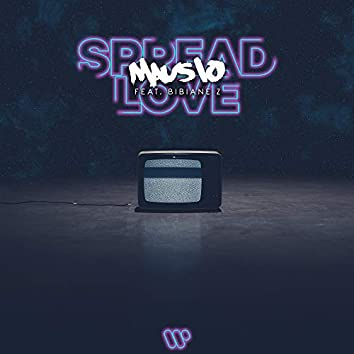 Spread Love (feat. Bibiane Z)