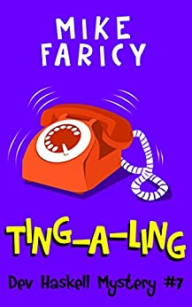 Ting-A-Ling (Dev Haskell - Private Investigator, Book 7) by [Mike Faricy]
