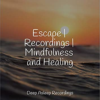 Escape | Recordings | Mindfulness and Healing