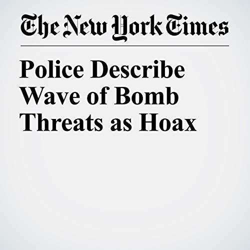 Police Describe Wave of Bomb Threats as Hoax audiobook cover art