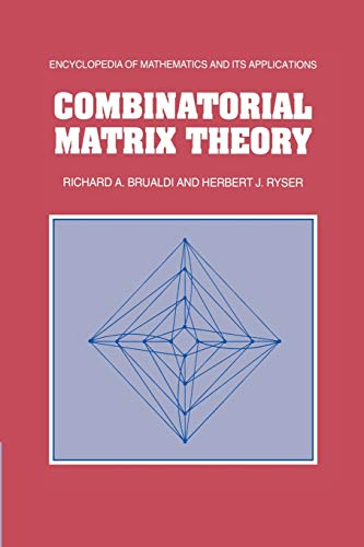 Compare Textbook Prices for Combinatorial Matrix Theory Encyclopedia of Mathematics and Its Applications Reprint Edition ISBN 9781107662605 by Brualdi, Richard A.