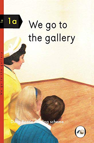 We Go to the Gallery: A Dung Beetle Book 1a