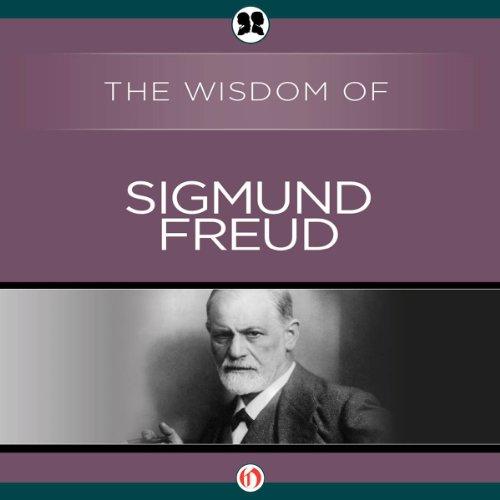 Wisdom of Sigmund Freud audiobook cover art
