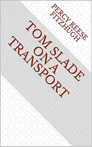 Tom Slade on a Transport (English Edition)