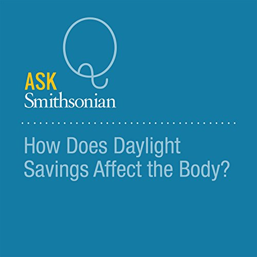 How Does Daylight Savings Affect the Body? audiobook cover art