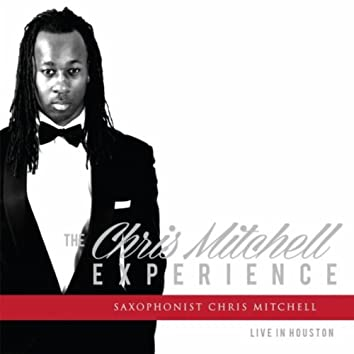 The Chris Mitchell Experience: Live in Houston